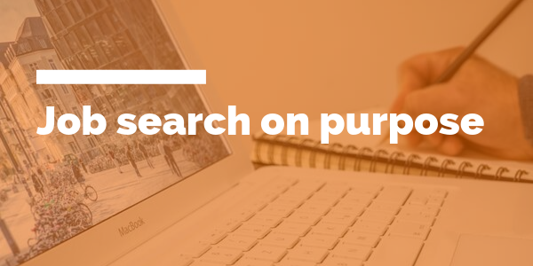 Job search on purpose