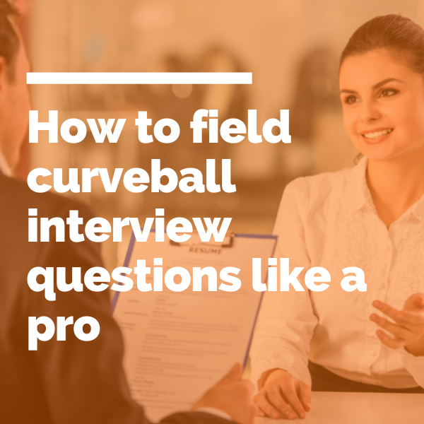 How to field curveball interview questions like a pro featured image