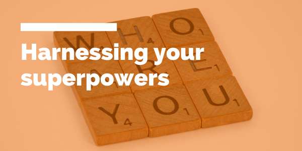 Harnessing your superpowers blog header