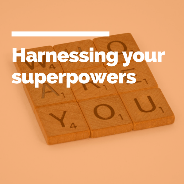 Harnessing your superpowers featured image