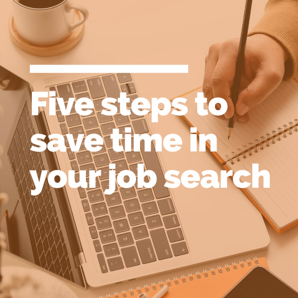 Five steps to save time in your job search feature image