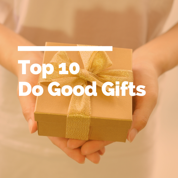 Top 10 Do Good Gifts featured image