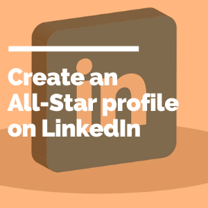 Create an All-Star profile on LinkedIn featured image