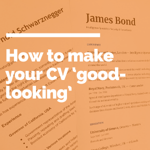 How to make your CV 'good-looking' featured image