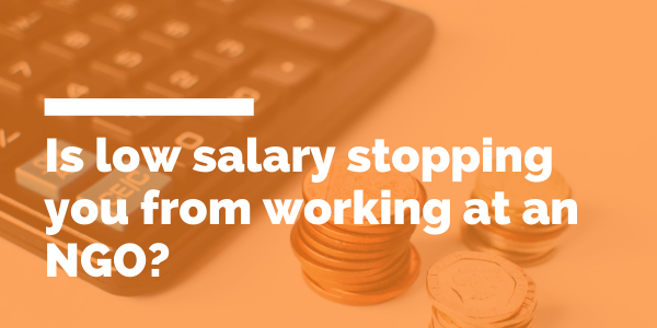 0 Is low salary stopping you from working at an NGO? blog header