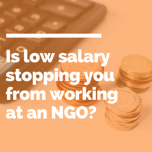 0 Is low salary stopping you from working at an NGO? featured image