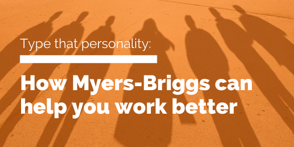 how Myers-Briggs can help you work better blog header