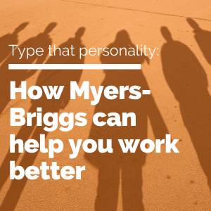 how Myers-Briggs can help you work better featured image