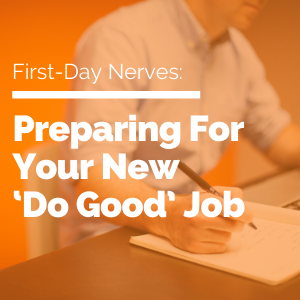 Preparing For Your New 'Do Good' Job featured image