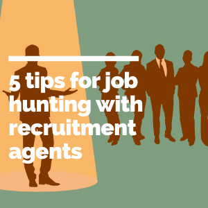 5 tips for job hunting with recruitment agents featured image