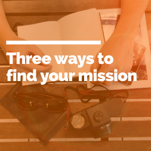 Three ways to find your mission featured image