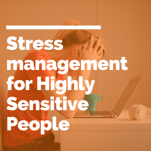 Stress management for Highly Sensitive People featured image
