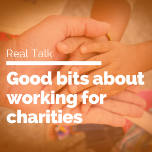 Good bits about working for charities feature image