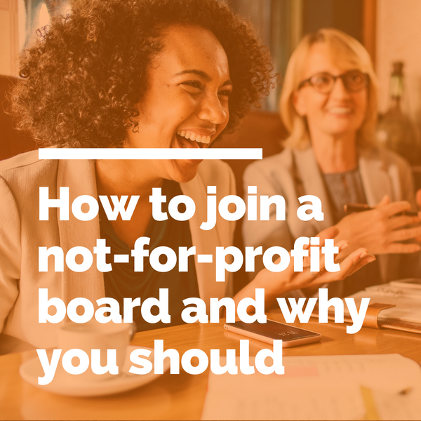 Diversity steers this ship: how to join a not-for-profit board and why you should