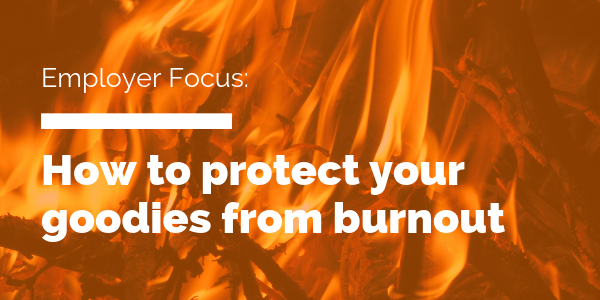 How to protect your goodies from burnout - Do Good Jobs