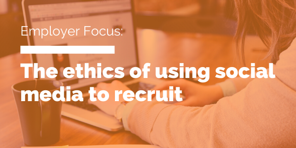 The ethics of using social media to recruit