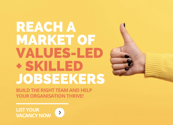 Reach a market of VALUES-led + skilled  jobseekers