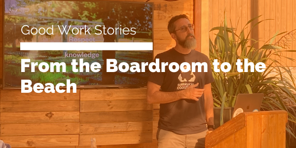 From the Good work stories Boardroom to the Beach blog header